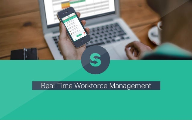 Real-Time Workforce Management