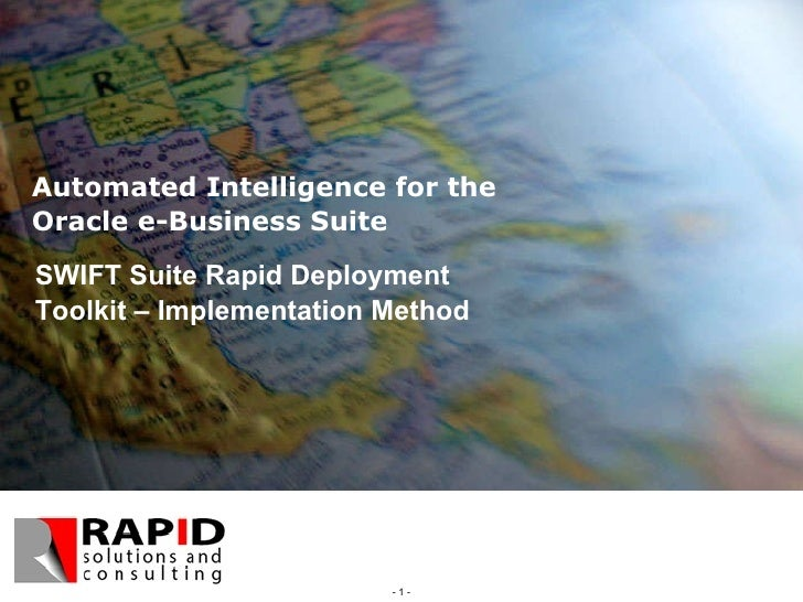 Automated Intelligence for the  Oracle e-Business Suite SWIFT Suite Rapid Deployment Toolkit – Implementation Method