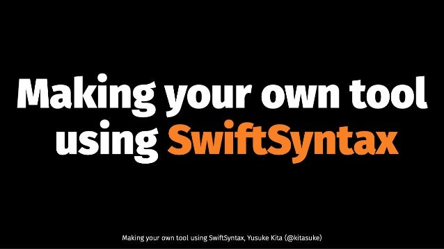 Making your own tool using SwiftSyntax