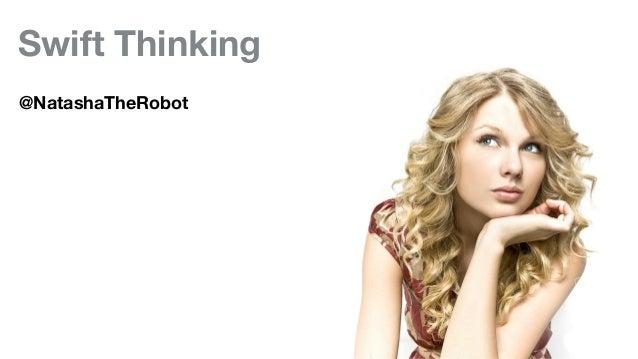 Swift Thinking @NatashaTheRobot