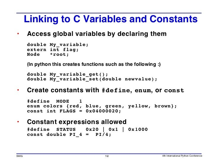 Linking to C Variables and Constants •      Access global variables by declaring them        double My_variable;        ex...