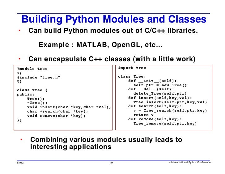 Building Python Modules and Classes •      Can build Python modules out of C/C++ libraries.           Example : MATLAB, Op...