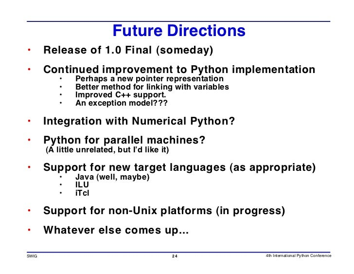 Future Directions •      Release of 1.0 Final (someday) •      Continued improvement to Python implementation            •...