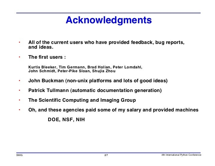 Acknowledgments   •     All of the current users who have provided feedback, bug reports,        and ideas.   •     The fi...