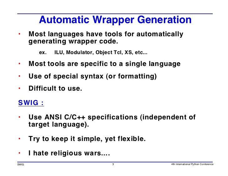Automatic Wrapper Generation •      Most languages have tools for automatically        generating wrapper code.           ...