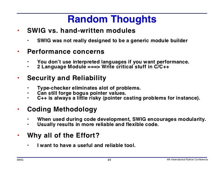 Random Thoughts •      SWIG vs. hand-written modules        •   SWIG was not really designed to be a generic module builde...