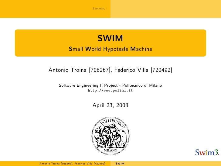 Summary                                               SWIM                      Small World HypotesIs Machine         Anto...