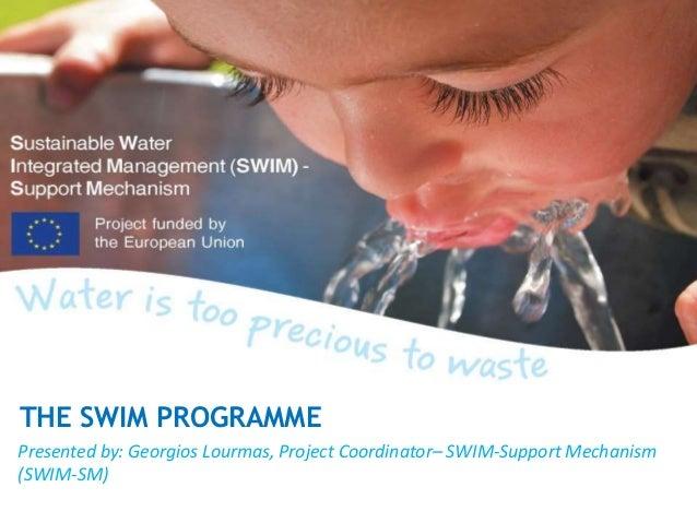 Presented by: Georgios Lourmas, Project Coordinator– SWIM-Support Mechanism (SWIM-SM) THE SWIM PROGRAMME