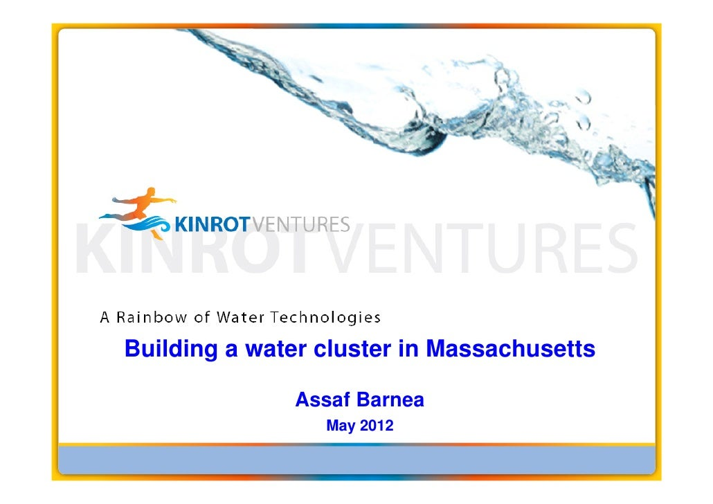 Building a water cluster in Massachusetts              Assaf Barnea                 May 2012