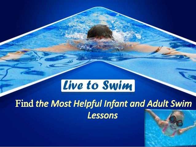 Swim Lessons Swimming is one of the best exercise that give a lot of courageous enjoyable fun along with many health benef...
