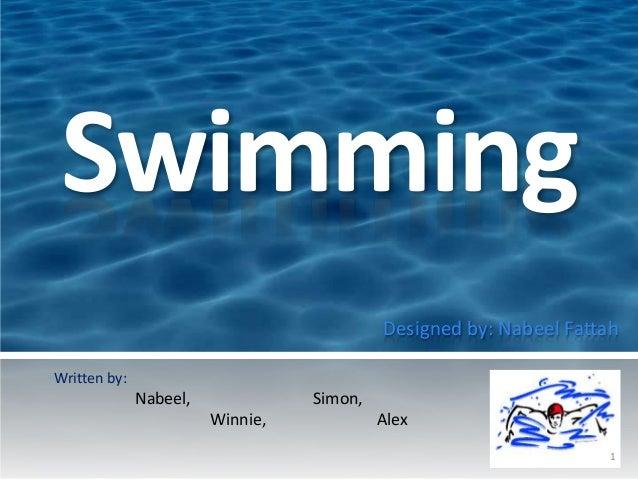 SwimmingDesigned by: Nabeel FattahWritten by:Nabeel, Simon,Winnie, Alex1