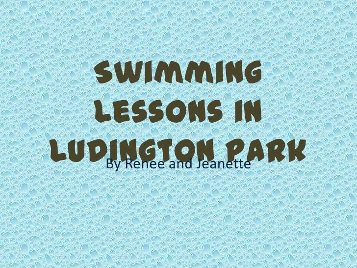 Swimming  Lessons inLudington Park   By Renee and Jeanette