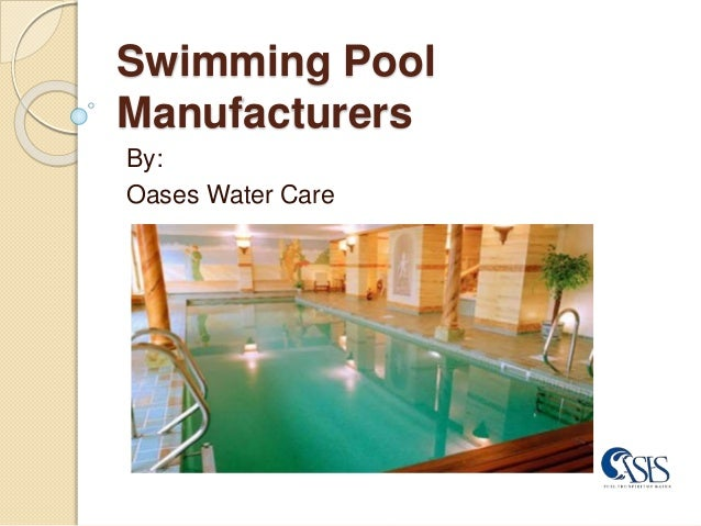 Swimming Pool Manufacturers By: Oases Water Care ...