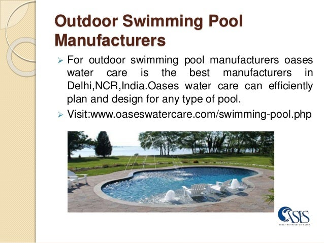 Swimming Pool Manufacturers By: Oases Water Care; 2.