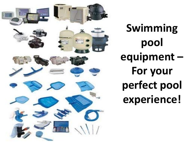 Swimming Pool Equipment For Your Perfect Pool