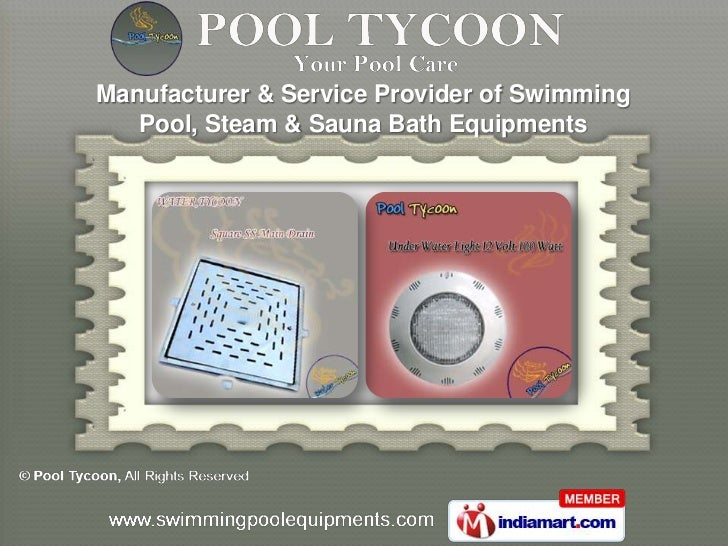 Manufacturer & Service Provider of Swimming   Pool, Steam & Sauna Bath Equipments