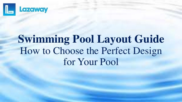 Swimming pool layout guide how to choose the perfect for Swimming pool design layout