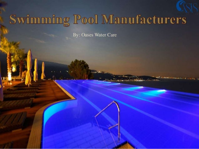 Swimming Pool Manufacturers. By: Oases Water Care ...