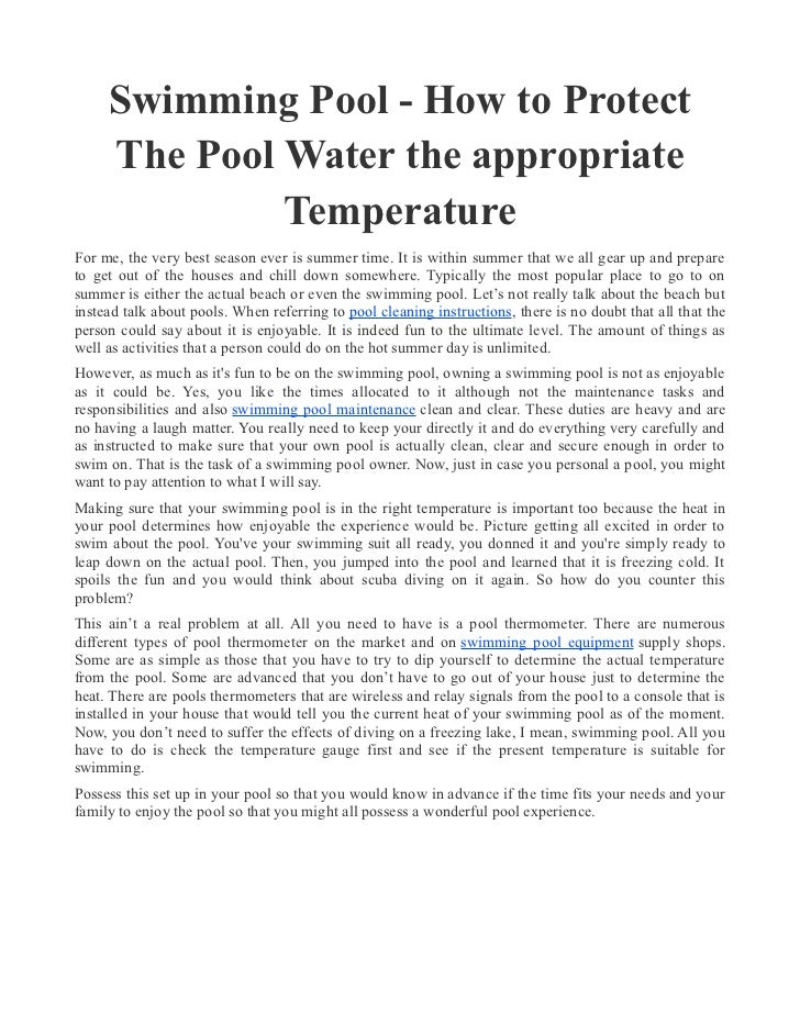 Swimming Pool - How to Protect     The Pool Water the appropriate              TemperatureFor me, the very best season eve...