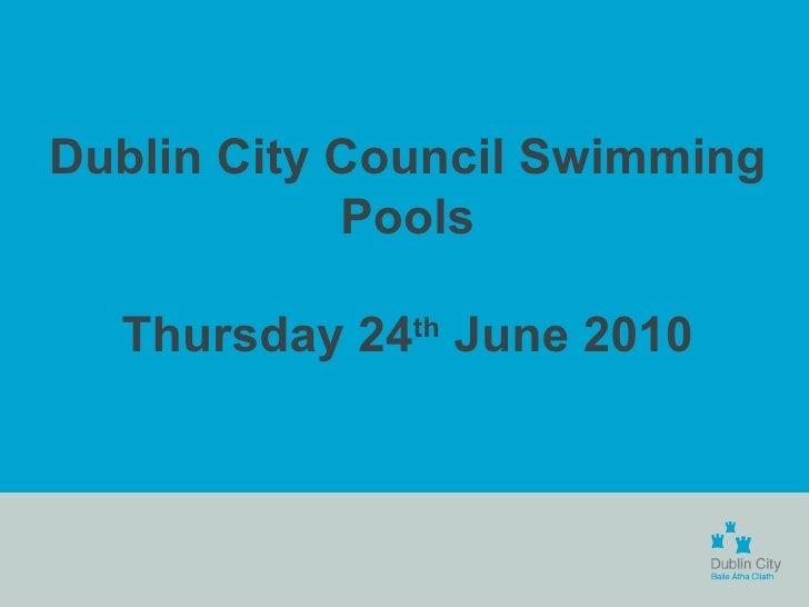 Dublin Ctiy Council Swimming Pool Report Update June 2010