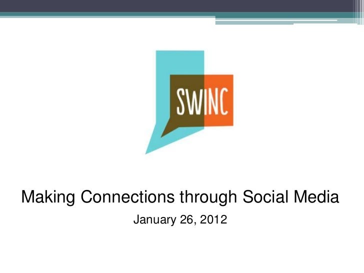 Making Connections through Social Media             January 26, 2012