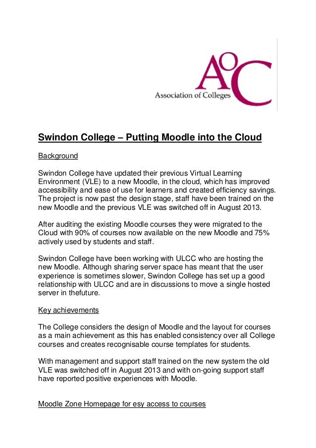 Swindon College – Putting Moodle into the Cloud Background Swindon College have updated their previous Virtual Learning En...