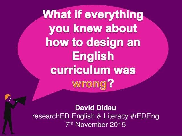 David Didau researchED English & Literacy #rEDEng 7th November 2015