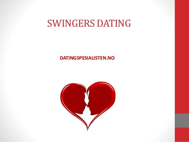 SWINGERS DATING DATINGSPESIALISTEN.NO