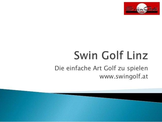 Die einfache Art Golf zu spielen www.swingolf.at
