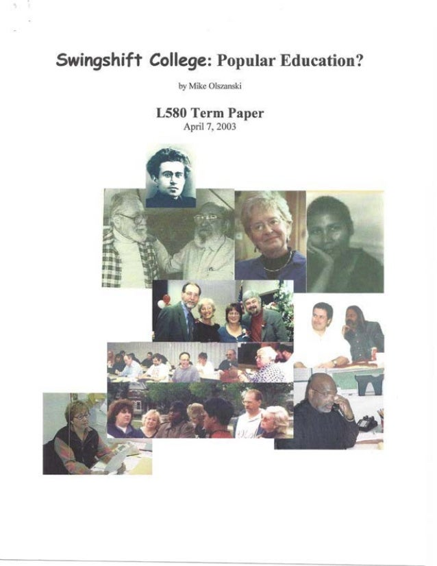 -, Swingshift College: Popular Education? by Mike Olszanski L580 Term Paper April 7, 2003