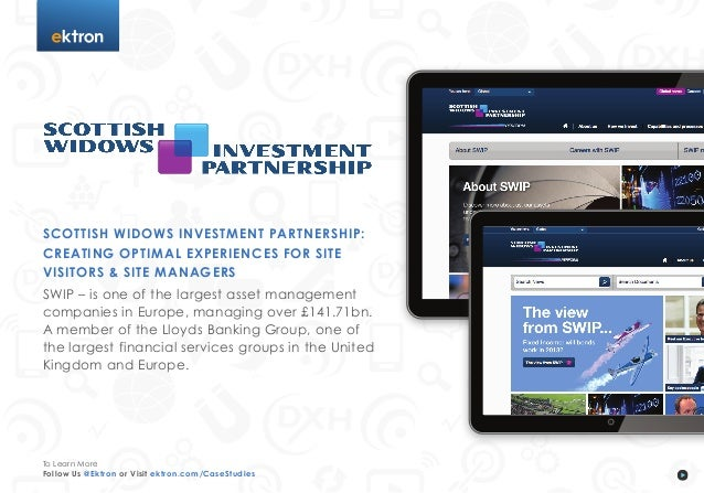 tScottish Widows Investment Partnership:Creating Optimal Experiences for SiteVisitors & Site ManagersSWIP – is one of the ...