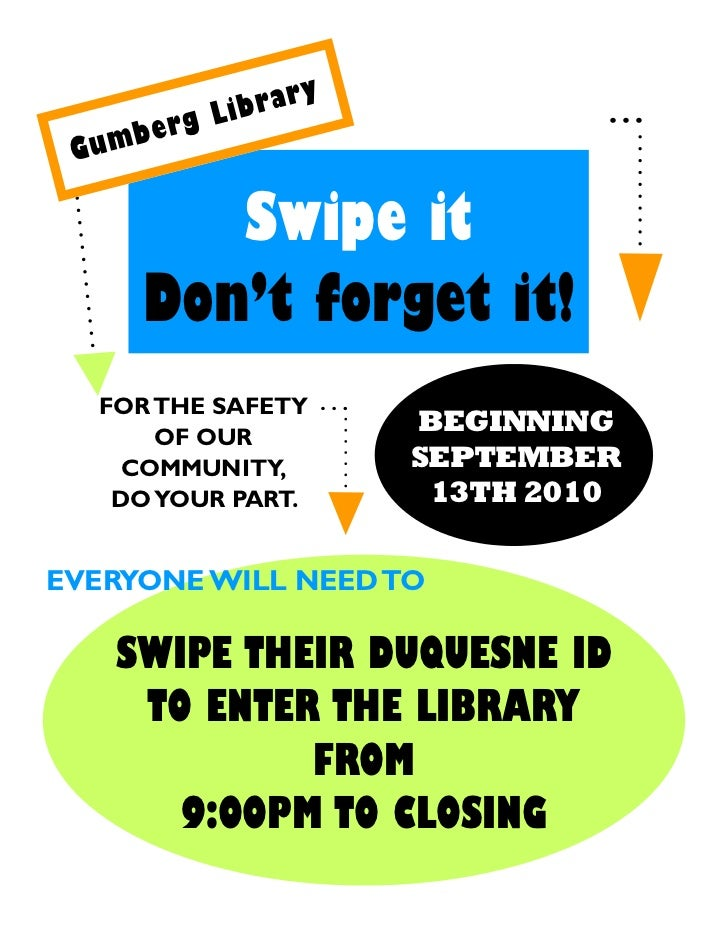 y             ibrar     b erg L Gum         Swipe it      Don't forget it!  FOR THE SAFETY      OF OUR                    ...
