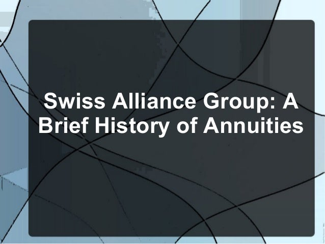 Swiss Alliance Group: ABrief History of Annuities