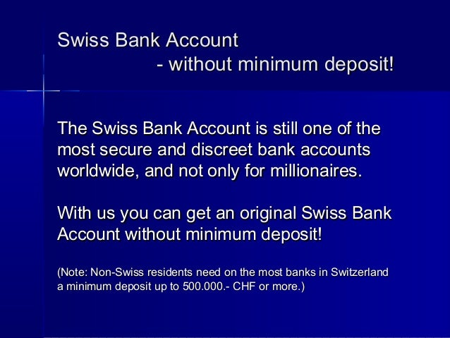 Swiss Bank Account - No minimum deposit required!