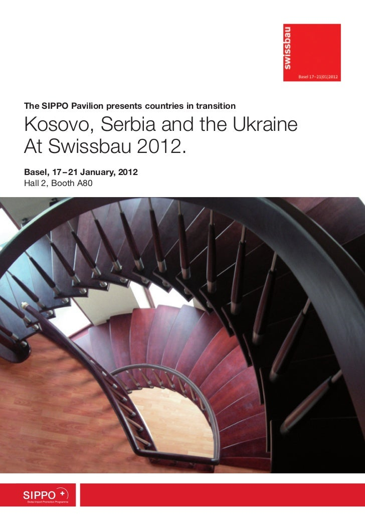The SIPPO Pavilion presents countries in transitionKosovo, Serbia and the UkraineAt Swissbau 2012.Basel, 17–21 January, ...
