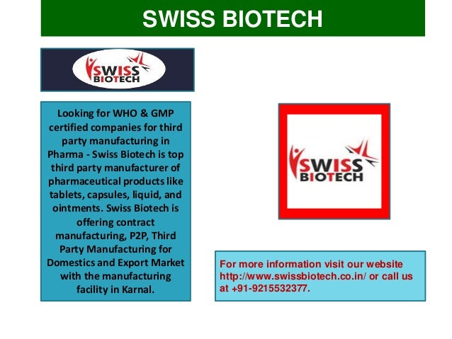 SWISS BIOTECH Looking for WHO & GMP certified companies for third party manufacturing in Pharma - Swiss Biotech is top thi...