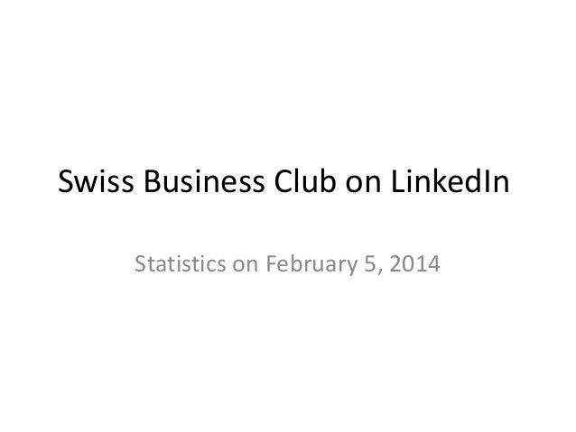 Swiss Business Club on LinkedIn Statistics on February 5, 2014
