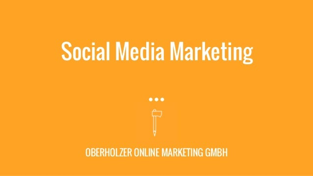 Social Media Marketing OBERHOLZER ONLINE MARKETING GMBH