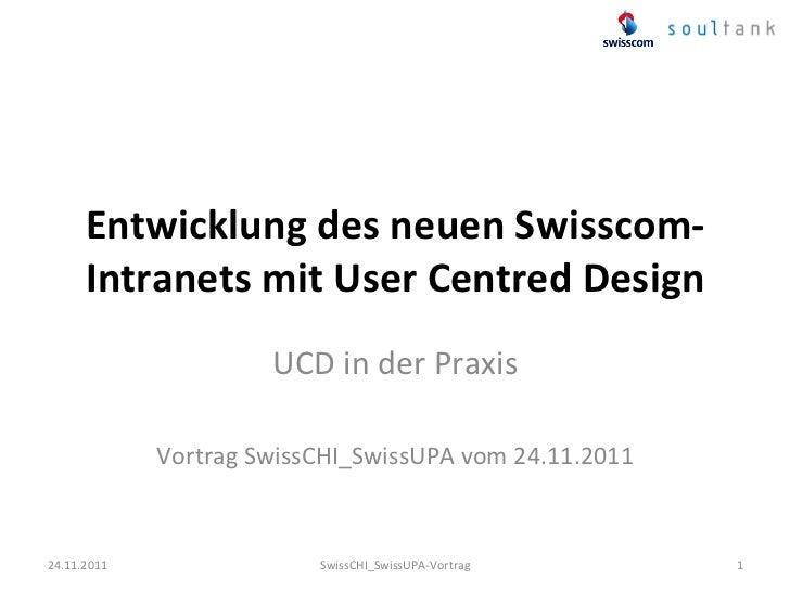 Entwicklung des neuen Swisscom-‐        Intranets mit User Centred Design                              UC...