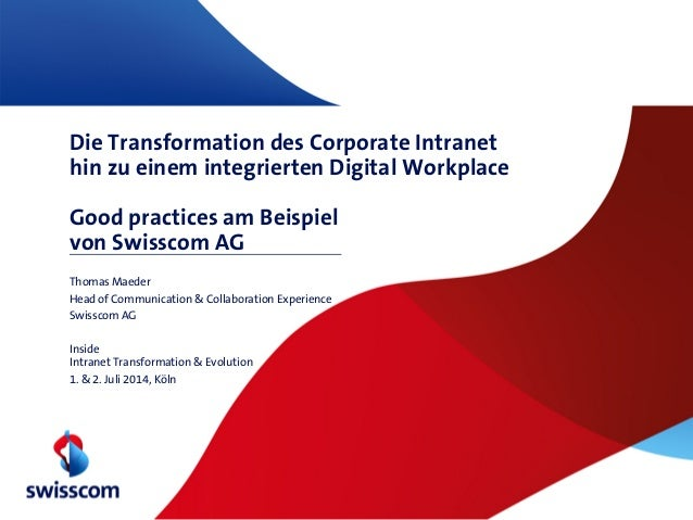 Die Transformation des Corporate Intranet hin zu einem integrierten Digital Workplace Good practices am Beispiel von Swiss...