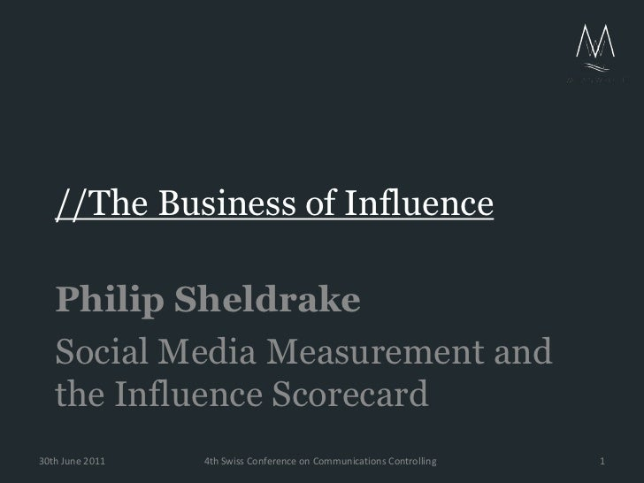 //The Business of Influence<br />Philip Sheldrake<br />Social Media Measurement and the Influence Scorecard<br />4th Swiss...
