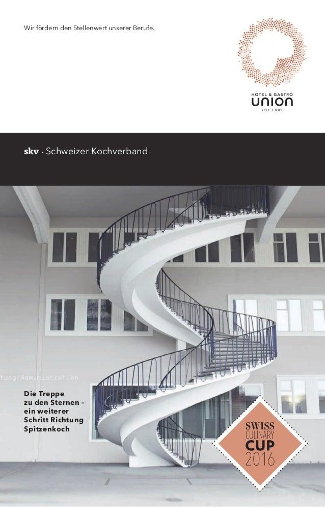 Wir fördern den Stellenwert unserer Berufe. skv · Schweizer Kochverband Die Treppe zu den Sternen – ein weiterer Schritt R...