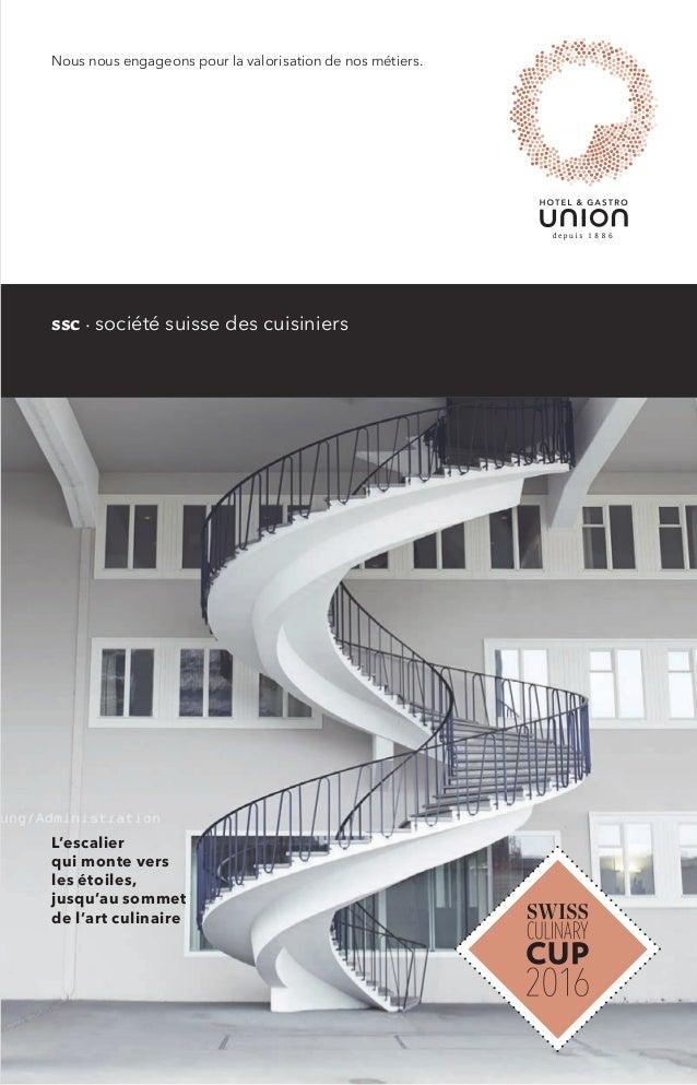 Nous nous engageons pour la valorisation de nos métiers. ssc · société suisse des cuisiniers L'escalier qui monte vers les...