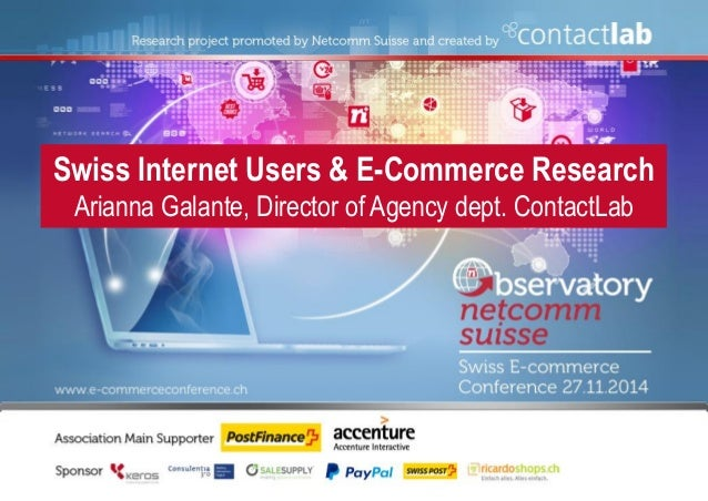 Swiss Internet Users & E-Commerce Research  Arianna Galante, Director of Agency dept. ContactLab