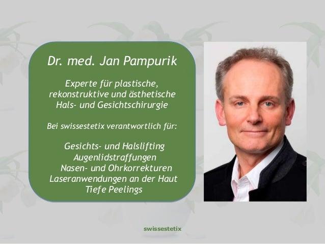 swissestetix Dr. med. Jan Pampurik Experte für plastische, rekonstruktive und ästhetische Hals- und Gesichtschirurgie Bei ...