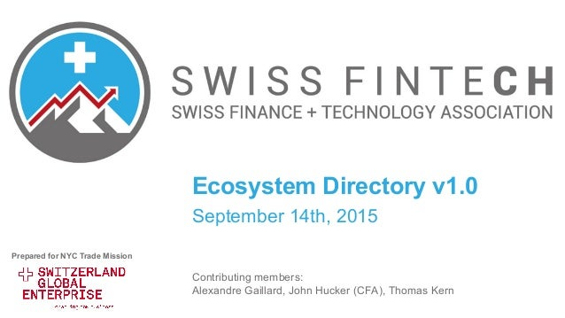 Ecosystem Directory v1.0 September 14th, 2015 Contributing members: Alexandre Gaillard, John Hucker (CFA), Thomas Kern Pre...