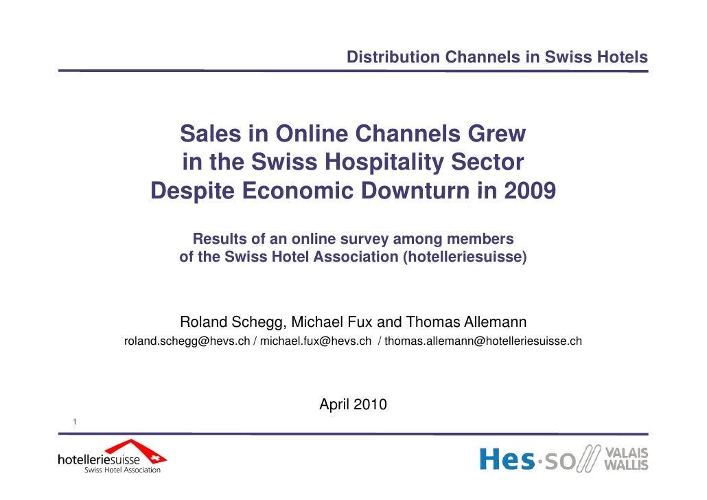 Distribution Channels in Swiss Hotels              Sales in Online Channels Grew           in the Swiss Hospitality Sector...