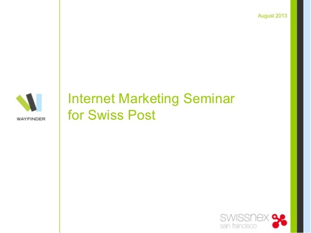 August 2013 Internet Marketing Seminar for Swiss Post