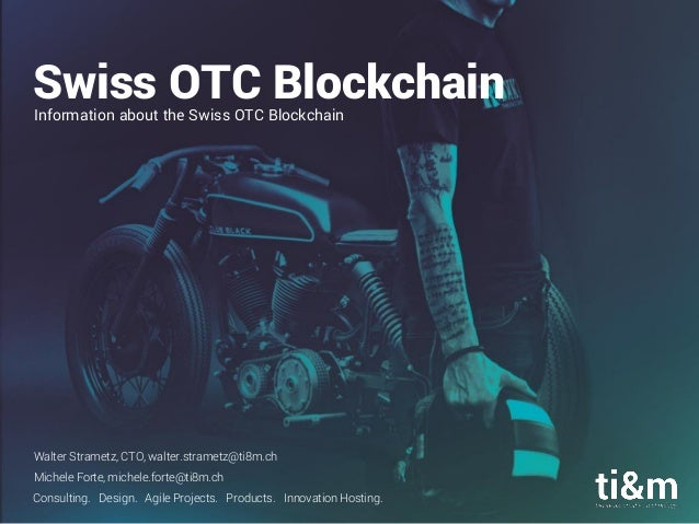 Consulting. Design. Agile Projects. Products. Innovation Hosting. Swiss OTC BlockchainInformation about the Swiss OTC Bloc...