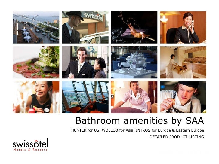 Bathroom amenities by SAA HUNTER for US, WOLECO for Asia, INTROS for Europe & Eastern Europe DETAILED PRODUCT LISTING